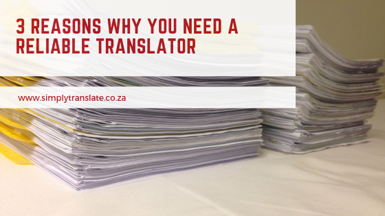 3 Reasons Why You Need A Reliable Translator