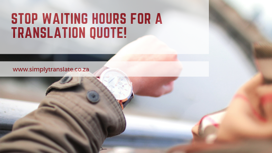 STOP WAITING HOURS FOR A TRANSLATION QUOTE!